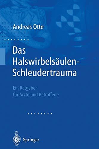 Das Halswirbelsäulen-Schleudertrauma: Neue Wege Der Funktionellen Bildgebung Des Gehirns Ein Ratgeber Für Ärzte Und Betroffene (German Edition)