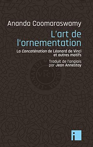 L'Art de l'ornementation: La concaténation de Léonard de Vinci et autres motifs par Ananda Coomaraswamy