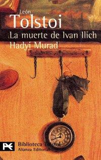 Muerte de ivan llich, la/ hadyi murad (Libro De Bolsillo, El) por Lev N. Tolstoi
