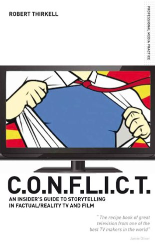 Conflict the insiders guide to storytelling in factualreality tv conflict the insiders guide to storytelling in factualreality tv film fandeluxe Images