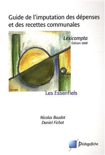 Guide de l'imputation des dépenses et des recettes communales : Lexicompta par Nicolas Baudot