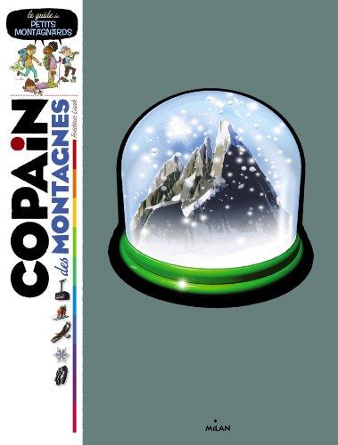 Copain des montagnes: le guide des petits montagnards par Frédéric Lisak
