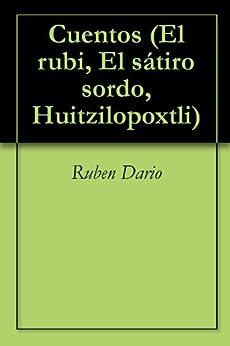 Cuentos (El rubi, El sátiro sordo, Huitzilopoxtli) de [Dario, Ruben ]