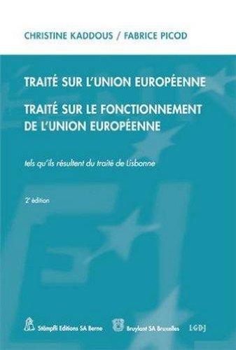 Trait sur l'Union europenne, trait sur le fonctionnement de l'Union europenne : tels qu'ils rsultent du trait de Lisbonne