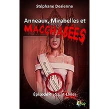 Anneaux, mirabelles et macchabées : Épisode 4: Saint-Livier (Fantastique)