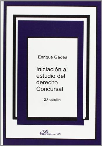 Iniciación al estudio del derecho Concursal: Adaptada al RDL 3/2009 y a la Ley 13/2009 por Enrique Gadea Soler