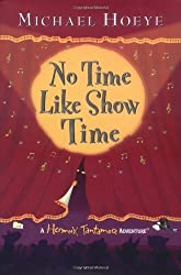 No Time Like Show Time (Hermux Tantamoq Adventures) by Michael Hoeye (2004-09-02)