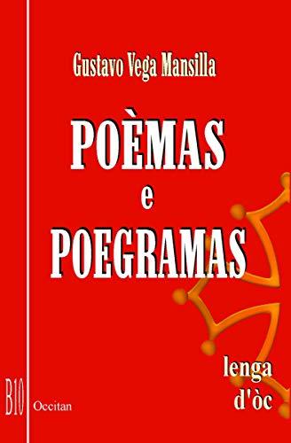 Poèmas e Poegramas: lenga d' òc (Provencal Edition) por Gustavo Vega Mansilla