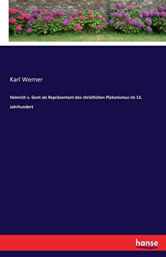 Heinrich v. Gent als Repräsentant des christlichen Platonismus im 13. Jahrhundert
