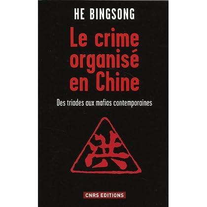 Le Crime organisé en Chine. Des triades aux mafias contemporaines
