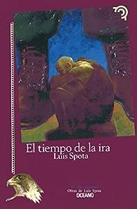 El tiempo de la ira par Luis Spota
