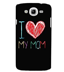 SAMSUNG GALAXY MEGA 5.8 I LOVE MOM Back Cover by PRINTSWAG