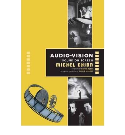 [(Audio-Vision: Sound on Screen)] [Author: Michel Chion] published on (May, 1994)
