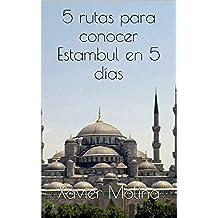 5 rutas para conocer Estambul en 5 días (Guías de Oriente Medio y Europa del Este nº 1)