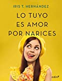 Lo tuyo es amor por narices (Volumen independiente)