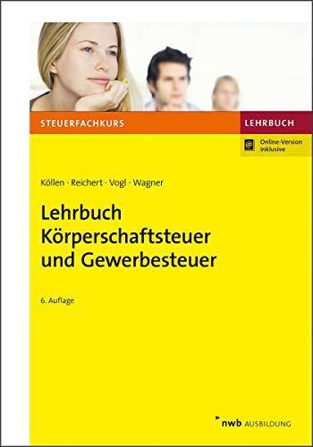 Lehrbuch Körperschaftsteuer und Gewerbesteuer (Steuerfachkurs)