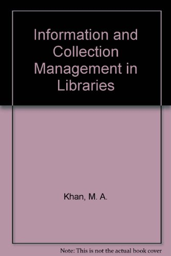 Information and Collection Management in Libraries por M. A. Khan