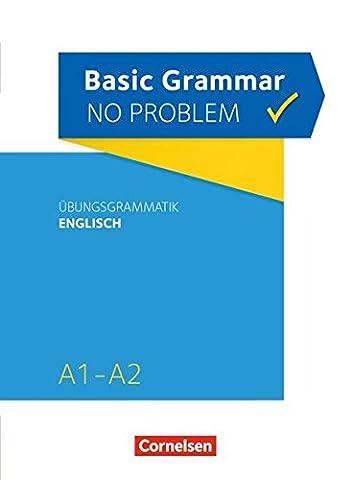 Grammar no problem - Basic Grammar no problem: A1-A2 - Übungsgrammatik Englisch: Mit beiliegendem