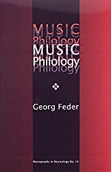 Music Philology: An Introduction to Musical Textual Criticism, Hermeneutics, and Editorial Technique (Monographs in Musicology)