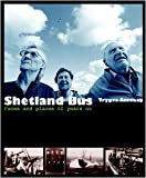 Shetland Bus: Faces and Places 60 Years on