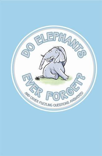 Do Elephants Ever Forget?: And Other Puzzling Questions Answered (Buster Books) by Guy Campbell (2007-10-01)