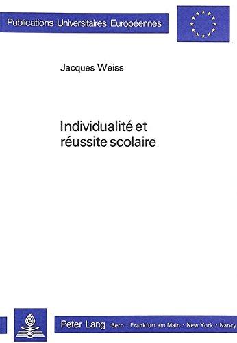 Individualite Et Reussite Scolaire par Jacques Weiss