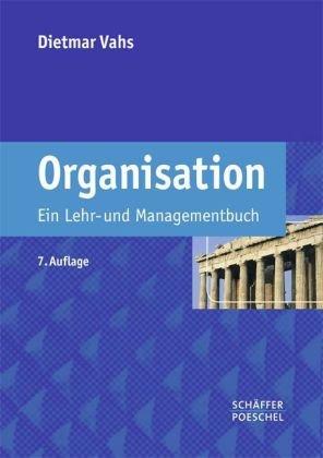 Buch: Organisation: Ein Lehr- und Managementbuch von Dietmar Vahs