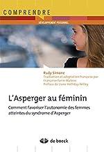L'asperger au féminin comment favoriser l'autonomie des femmes atteintes du syndrôme d'asperger de Rudy Simone