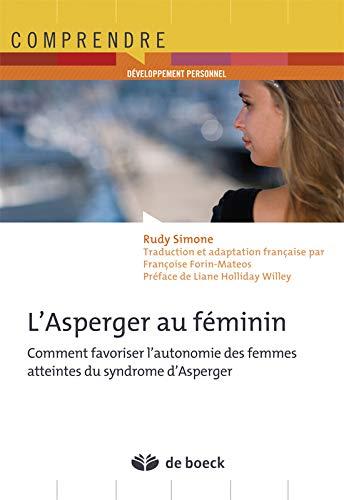 L'asperger au féminin comment favoriser l'autonomie des femmes atteintes du syndrôme d'asperger