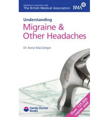 [(Understanding Migraine & Other Headaches)] [ By (author) Anne MacGregor ] [January, 2012]