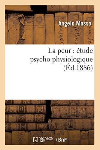 La peur : étude psycho-physiologique (Éd.1886) par Angelo Mosso