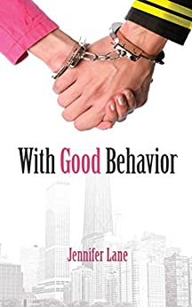 With Good Behavior (Conduct) by [Lane, Jennifer]