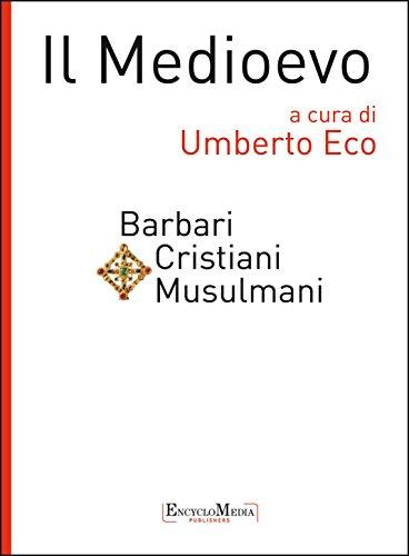 Il Medioevo - Barbari Cristiani Musulmani: 1