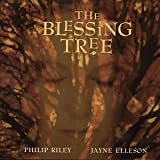 The Blessing Tree Import Edition by Riley, Philip, Elleson, Jayne (1998) Audio CD