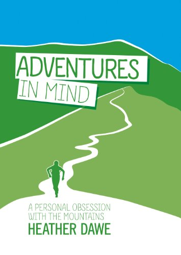 Adventures in Mind: A personal obsession with the mountains (English Edition)
