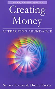 Creating Money: Attracting Abundance (Earth Life Series Book 5) (English Edition) de [Packer, Duane, Roman, Sanaya]