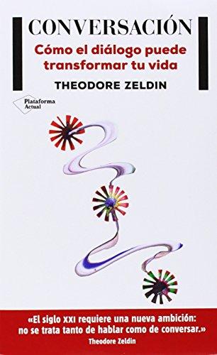 Conversacion, La (Plataforma Actual) por Theodore Zeldin