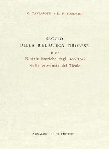 Saggio della biblioteca tirolese (rist. anast. 1777) (Italica gens) por Giacomo Tartarotti