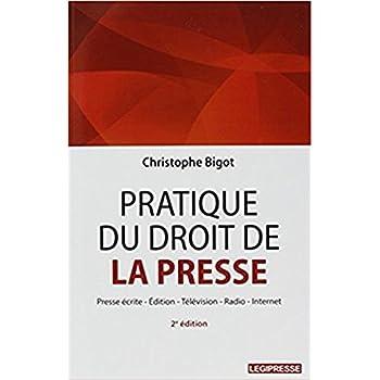 Pratique du droit de la presse : Presse écrite, édition, télévision, radio, internet