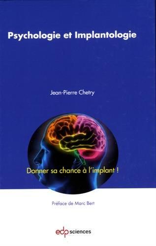 Psychologie et implantologie : Donner sa chance à l'implant !