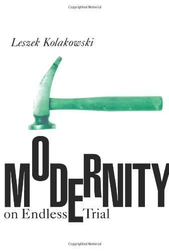 Modernity on Endless Trial by Kolakowski, Leszek [05 June 1997]