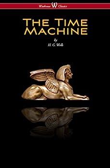 The Time Machine (Wisehouse Classics Edition) de [Wells, H. G.]