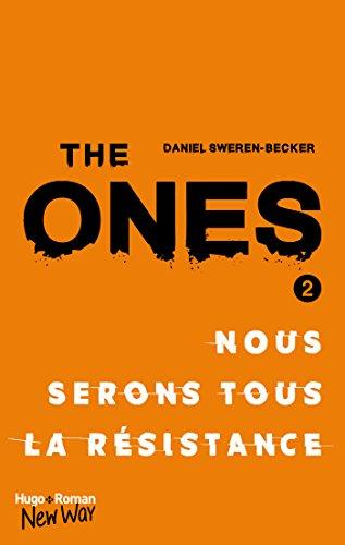 The Ones - tome 2 Nous serons tous la resistance par [Sweren-becker, Daniel]