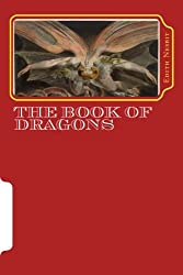 THE BOOK OF DRAGONS, New Edition: with Authentic Drawings