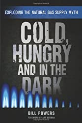 Cold, Hungry and in the Dark: Exploding the Natural Gas Supply Myth