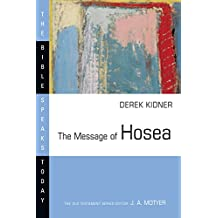 The Message of Hosea (The Bible Speaks Today Series)