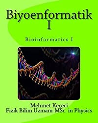 [(Biyoenformatik I : Bioinformatics I)] [By (author) Mehmet Kececi] published on (March, 2015)