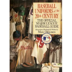 Baseball Uniforms of the 20th Century: The Official Major League Baseball Guide