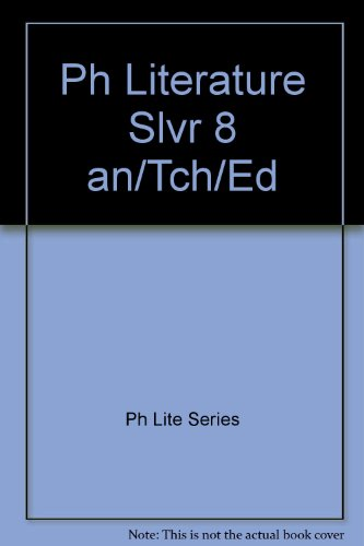 Ph Literature Slvr 8 an/Tch/Ed -