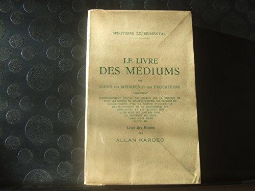 le livre des médiums ou guide des médiums et des évocateurs